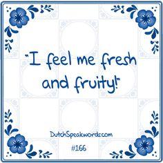 Dutch expressions in English: voel mij fris en fruitig