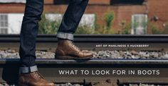3 Things to Look for in Leather Boots Like A Sir, How To Wear Rings, Art Of Manliness, Sewing A Button, Loafers Men, Leather Boots, Gentleman, That Look, Oxford Shoes