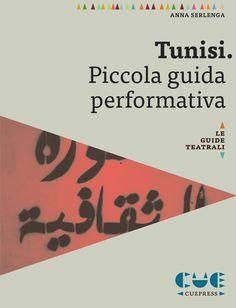 TUNISI. PICCOLA GUIDA PERFORMATIVA di Anna Serlenga