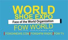 FOW 24 NEWS: WORLD SHOE EXPO-----FOW24NEWS.COM OFFICIAL MEDIA P...