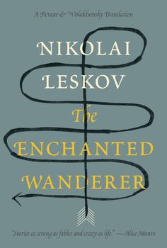 Getting to the Point: Arrows in Book Cover Design by The Casual Optimist; The Enchanted Wanderer by Nikolai Leskov; design by Peter Mendelsund (Knopf March 2013)