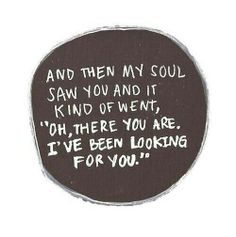 Best 21 Soulmate Love Quotes Telling your partner about your love and feelings is important for your relation. Expressing your love in words. Motivacional Quotes, Cute Quotes, Great Quotes, Quotes To Live By, Inspirational Quotes, Qoutes, Sappy Love Quotes, Rich Quotes, Love Quotes Tumblr