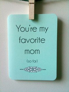 Snarky Mom Card  You're My Favorite Mom so far by 4four on Etsy, $4.00