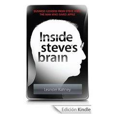 Inside Steves Brain: Business Lessons from Steve Jobs, the Man Who Saved Apple