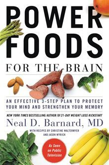 Power Foods for the Brain - An Effective 3-Step Plan to Protect Your Mind and Strengthen Your Memory by Neal Barnard. #Kobo #eBook