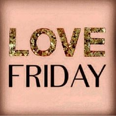 Love Friday - even during the summer months . . .   habit?