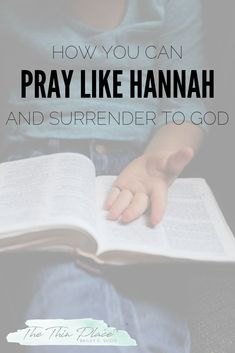 Pray Like Hannah and Give It to God - The Thin Place