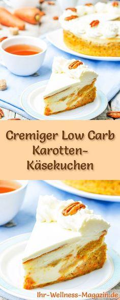 Rezept für Low Carb Karotten-Käsekuchen: Der kohlenhydratarme, kalorienreduzierte Kuchen wird ohne Zucker und Getreidemehl zubereitet ... #lowcarb #kuchen #backen #zuckerfrei
