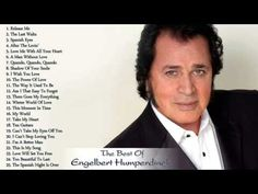 Engelbert Humperdinck's Greatest Hits   The Very Best of Engelbert Humperdinck - YouTube
