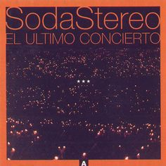 Soda Stereo - El último concierto A (1997)  En la ciudad de la furia / El rito / Hombre al agua / (En) el séptimo día / Canción animal / Trátame suavemente / Paseando por Roma / Lo que sangra (La cúpula) / Zoom / Signos / Ella usó mi cabeza como un revolver