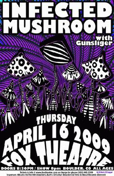 Original concert poster for Infected Mushroom and Gunslinger at the Fox Theatre in Boulder, Colorado. 11x17 card stock. Art by Maria DiChiappari.