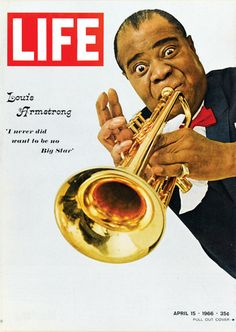 """On this day in LIFE Magazine… Louis Armstrong: """"I never did want to be no big star"""" (Really the editor couldn't edit his bad grammar?)"""