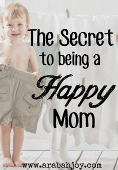 Have you learned the Happy Mom Secret? See what a difference this one thing will make in your home!