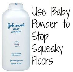 Get Rid of Squeaky Floorboards with Baby Powder