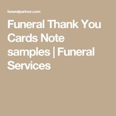 Funeral Thank You Card Samples  Memorial Thank You Note Examples
