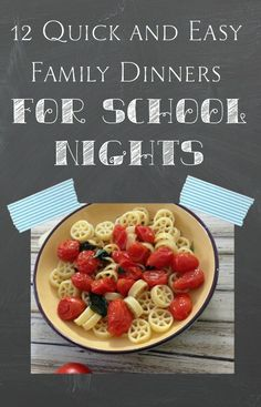 12 Quick and Easy Family Dinners for School Nights