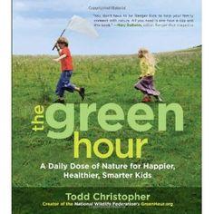 The Green Hour: A Daily Dose of Nature for Happier, Healthier, Smarter Kids: Amazon.de: Todd Christopher: Englische Bücher