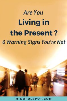 6 Warning Signs You're Not Living in the Present - Mindful Spot Mindfulness Books, What Is Mindfulness, Mindfulness For Kids, Mindfulness Activities, Mindfulness Practice, Mindfulness For Beginners, Mindfulness Techniques, Mindfulness Exercises, Meditation For Beginners