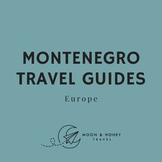 Sharing our favorite travel and hiking guides for Montenegro.   #moonhoneytravel #europetravel #travel #europe #travelguides #travelblog #montenegro