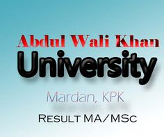Abdul Wali Khan University, Mardan MA/MSc Part II Exam 2013 Result Announced