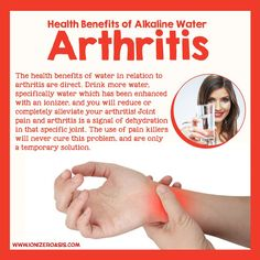 Health Benefits of Alkaline Water: Arthritis http://www.ionizeroasis.com/blog/health-benefits-of-alkaline-water-arthritis/