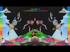 TColdplay - Adventure Of A Lifetime (Official audio) - YOU GUYS WE HAVE SOME MORE AUDIO! Warning: This is incredibly awesome. Either you will love it so much you won't be able to handle it, or you're a fan who can't cope with change. Listen to this rad audio at your own discretion.