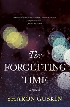 The Forgetting Time | Sharon Guskin | 9781250076427 | NetGalley Release Date: February 2nd, 2016