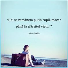 John Fowles, True Words, Beautiful Day, True Love, Qoutes, Poems, My Life, Thoughts, Sayings