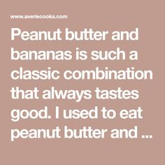 Peanut butter and bananas is such a classic combination that always tastes good. I used to eat peanut butter and banana sandwiches as a kid and this recipe trumps that for a few reasons. First, chocolate peanut butter. Automatically a leg up on regular peanut butter. You could also use Nutella. Second, rather than just …