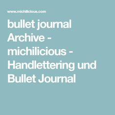 bullet journal Archive - michilicious - Handlettering und Bullet Journal