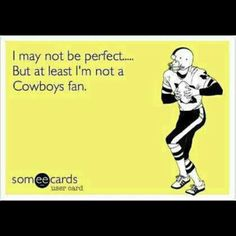 or a Ravens fan, or a Browns fan, or a Bengals fan....or ANY OTHER TEAM!!! GO STEELERS!