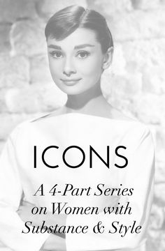 Join me in a free study of my 4-favorite Iconic Women including Audrey Hepburn to discover your own iconic appeal!