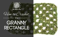 How to Crochet the Granny Rectangle Stitch