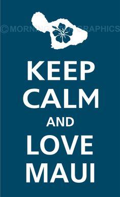 Keep Calm and Love Maui