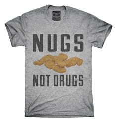 Nugs Not Drugs T-Shirts, Hoodies, Tank Tops