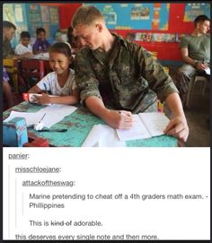 I know this is supposed to be adorable but I just gotta say that that soldier can copy off of my test any day