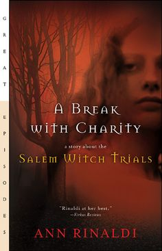 A Break with Charity: A Story about the Salem Witch Trials by Ann Rinaldi    (Courtesy of Goodreads)