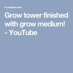 Grow tower finished with grow medium! - YouTube