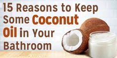 15 reasonswhy you should keep organic, extra-virgin coconut oil in the bathroom. Deep Condition your...