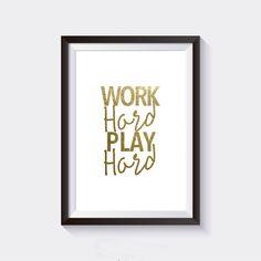 50% OFF SALE Work Hard Play Hard Gold Foil Print Digital Download, Printable Poster, Digital Print, Gold Foil Print
