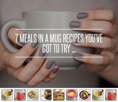 7 Meals in a Mug Recipes You've Got to Try ... → Food