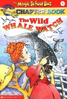 The Wild Whale Watch (Turtleback School & Library Binding Edition) (Magic School Bus Science Chapter Books (Pb)) by Eva Moore 0613275853 9780613275859 Kids Chapter Books, Types Of Whales, Whale Facts, Literary Characters, Magic School Bus, Animal Books, Animal Magazines, Emergent Readers, Whale Watching
