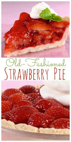 This old-fashioned Fresh Strawberry Pie is the classic dessert you love! It's perfect for spring and summer gatherings or even a weeknight family treat. #strawberry #pie #summer #dessert