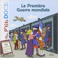 Amazon.fr - La première guerre mondiale - Stéphanie Ledu, Clémence Germain - Livres