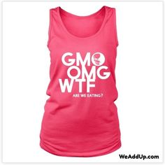 "GMO OMG WTF are we eating?! Get the tank by going to WeAddUp.com and clicking on ""tanks!"" #organic  #organicfood  #organico  #organiccotton  #organicliving  #organiclife  #organicgarden  #organicgardening  #organicfarming  #organicbeauty  #gmofree  #nogmo  #nogmos  #occupy  #bees  #savethebees  #ecofriendly  #marchagainstmonsanto  #monsantosucks  #stopmonsanto  #fuckmonsanto  #labelgmos  #boycottmonsanto"