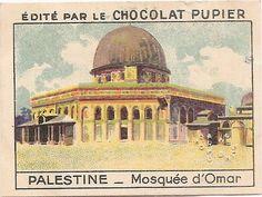 Mosquée d Omar - Palestine  Proche-Orient - Image Chocolat Pupier (1938/39)