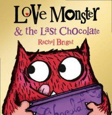 Rachel Bright's latest picture book, Love Monster & the Last Chocolate does not disappoint. It kinda made my heart sing.