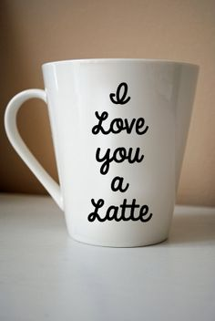 I Love You a Latte Ceramic Coffee Cup by monogramxoxo on Etsy I Love Coffee, Coffee Break, My Coffee, Coffee Shop, Coffee Mugs, Coffee Company, Coffee Quotes, Morning Coffee, Thermos