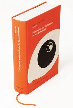 »Österreichisches Grafikdesign im 20. Jahrhundert« von Anita Kern  2008, 560 Seiten, € 35,20  Zu bestellen bei service@designaustria.at Grafik Design, Austria, Creative Design