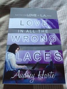 Love In All The Wrong Places by Audrey Hart